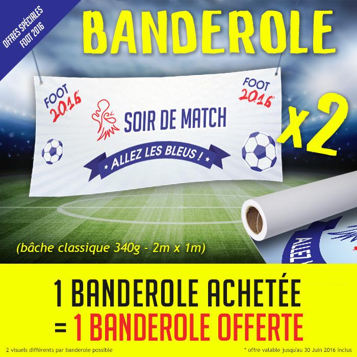 Offre promotionnelle : 1 banderole achetée = 1 banderole offerte #foot2016