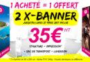X-Banner acheté = X-Banner offert !