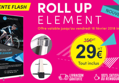 Vente Flash : Roll Up Element à Tout Petit Prix !!