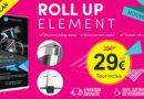 Prolongation Offre Exceptionnelle sur le Roll Up Element !
